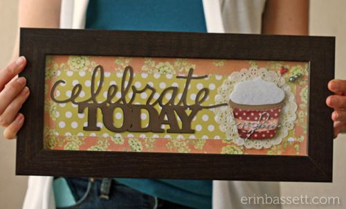 Erin Bassett - Celebrate Today - Silhouette Cameo - Basically Bare 6