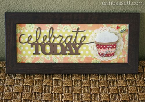 Erin Bassett - Celebrate Today - Silhouette Cameo - Basically Bare 1